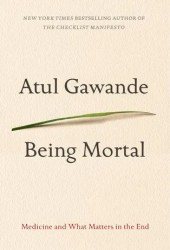 Being Mortal: Medicine and What Matters in the End Book Pdf