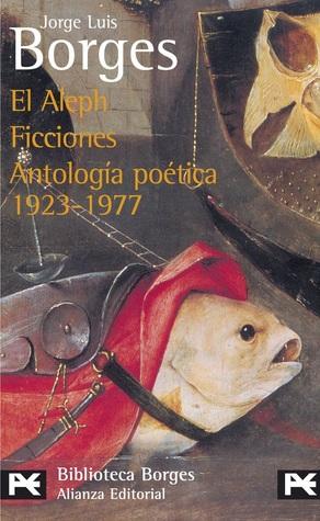 El Aleph / Ficciones / Antología poética 1923-1977