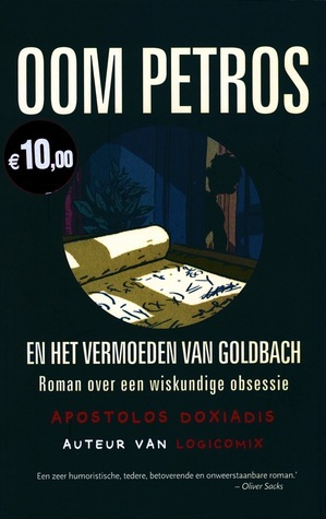 Oom Petros en het vermoeden van Goldbach: Roman over een wiskundige obsessie