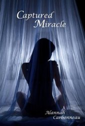 Captured Miracle (Captured Miracle, #1)