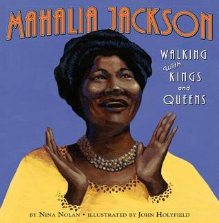 Mahalia Jackson: Walking with Kings and Queens