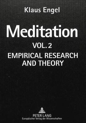 Meditation: Vol. II. Empirical Research and Theory