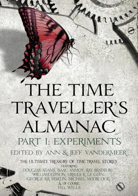 The Time Traveller's Almanac Part 1 - Experiments (The Time Traveller's Almanac, #1)