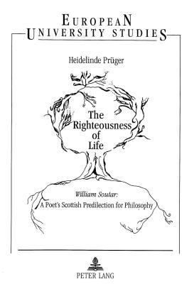 The Righteousness Of Life: William Soutar, A Poet's Scottish Predilection For Philosophy