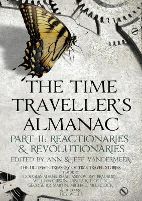The Time Traveller's Almanac Part 2 - Reactionaries (The Time Traveller's Almanac, #2)