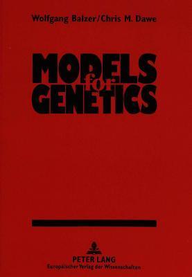 Models For Genetics