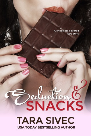 Seduction and Snacks (Chocolate Lovers, #1)