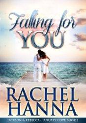 Falling for You: Jackson & Rebecca (January Cove, #3) Pdf Book