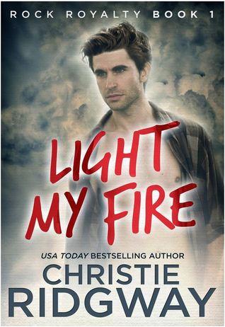 Light My Fire (Rock Royalty, #1)