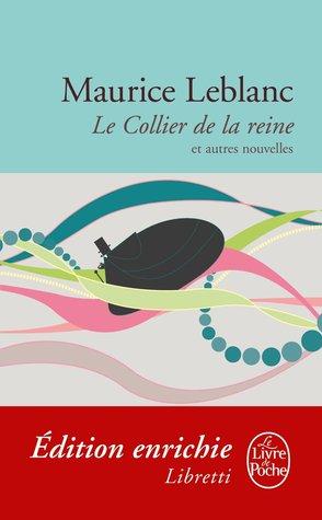 Le Collier de la reine et autres nouvelles (Libretti)
