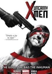 Uncanny X-Men, Volume 3: The Good, The Bad, The Inhuman Pdf Book