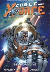 Cable and X-Force, Volume 2: Dead or Alive Pdf Book