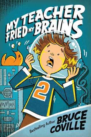 My Teacher Fried My Brains (My Teacher Is an Alien, #2)