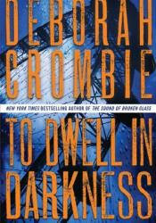 To Dwell in Darkness (Duncan Kincaid & Gemma James, #16) Pdf Book