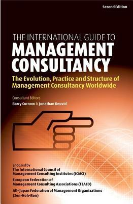 International Guide to Management Consultancy: Evolution Practice and Structure