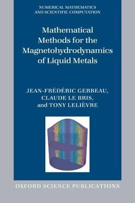 Mathematical Methods for the Magnetohydrodynamics of Liquid Metals