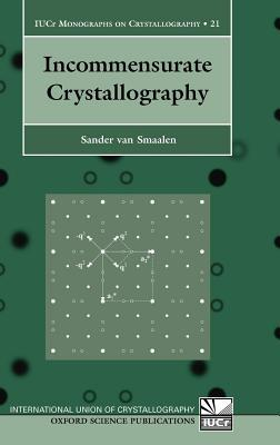 Incommensurate Crystallography. Iucr Monographs on Crystallography, Volume 21.