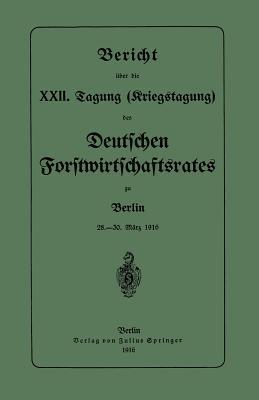 Bericht Uber Die XXII. Tagung (Kriegstagung): 28.-30. Marz 1916