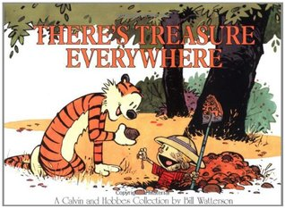 There's Treasure Everywhere (Calvin and Hobbes #10)