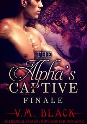 Finale (The Alpha's Captive, #7) Pdf Book