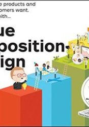 Value Proposition Design: How to Create Products and Services Customers Want Pdf Book
