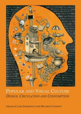 Popular and Visual Culture: Design, Circulation and Consumption