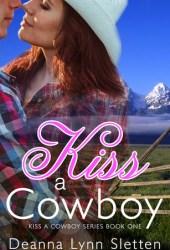 Kiss A Cowboy (Kiss A Cowboy Series Book One) Book Pdf