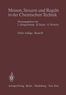 Messen, Steuern Und Regeln in Der Chemischen Technik: Band III Messwertverarbeitung Zur Prozessfuhrung I