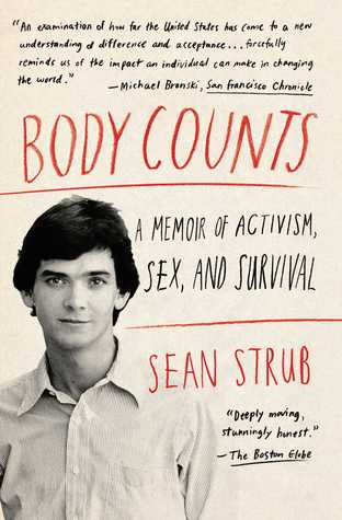 Body Counts: A Memoir of Politics, Sex, AIDS, and Survival