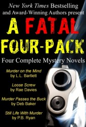 A Fatal Four-Pack: Four Complete Mystery Novels
