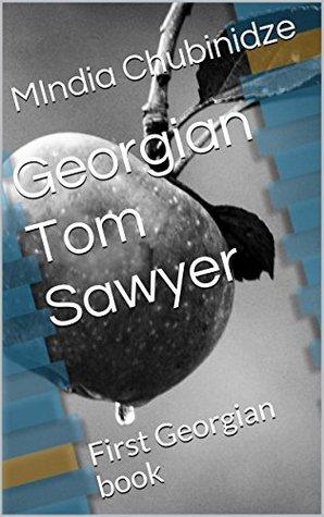 Georgian Tom Sawyer: First Georgian book