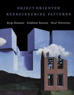 Object-Oriented Reengineering Patterns. the Morgan Kaufmann Series in Software Engineering and Programming.