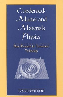 Condensed-Matter and Materials Physics: Basic Research for Tomorrow's Technology