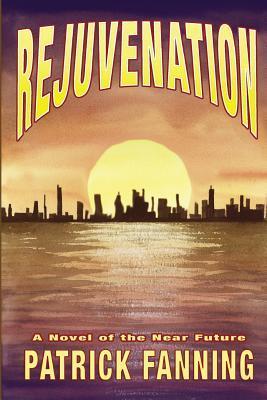 Rejuvenation: A Novel of the Near Future