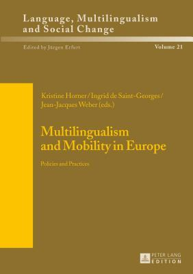 Multilingualism and Mobility in Europe: Policy and Practices