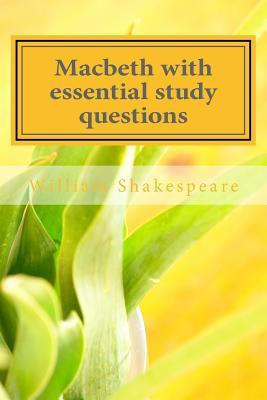 Macbeth with Essential Study Questions