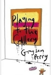 Playing to the Gallery Book Pdf
