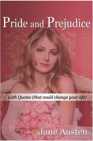 Pride and Prejudice: With Quotes That Could Change Your Life