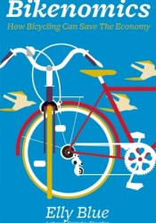 Bikenomics: How Bicycling Can Save The Economy Pdf Book