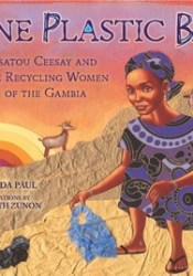 One Plastic Bag: Isatou Ceesay and the Recycling Women of the Gambia Pdf Book