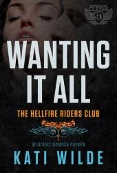 Wanting It All (Hellfire Riders MC, #1) Pdf Book