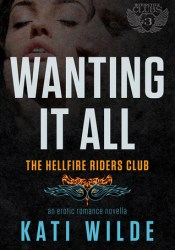 Wanting It All (Hellfire Riders MC, #1) Pdf Book