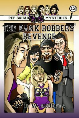 Pep Squad Mysteries Book 13: The Bank Robbers' Revenge