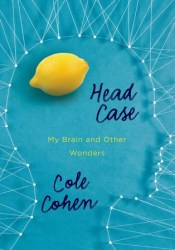 Head Case: My Brain and Other Wonders Pdf Book
