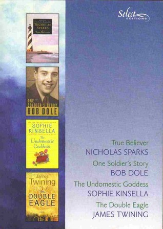 Reader's Digest Select Editions, Volume 283, 2006 #1: True Believer / One Soldier's Story / The Undomestic Goddess / The Double Eagle