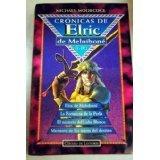 Crónicas de Elric de Melniboné (Elric, #1-4)