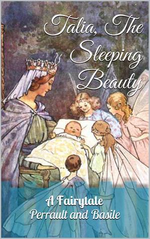 Talia, the Sleeping Beauty: A European Fairytale