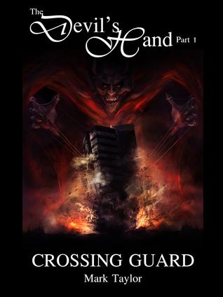 Crossing Guard (The Devil's Hand, #1)