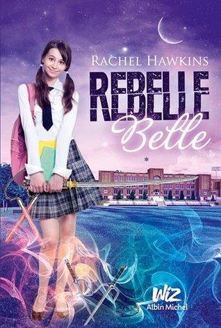 Rebelle Belle (Rebel Belle, #1)
