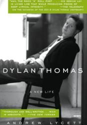 Dylan Thomas: A New Life Pdf Book